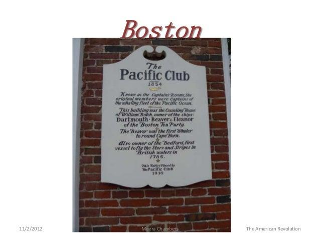 Boston11/2/2012    Meera Chambers   The American Revolution
