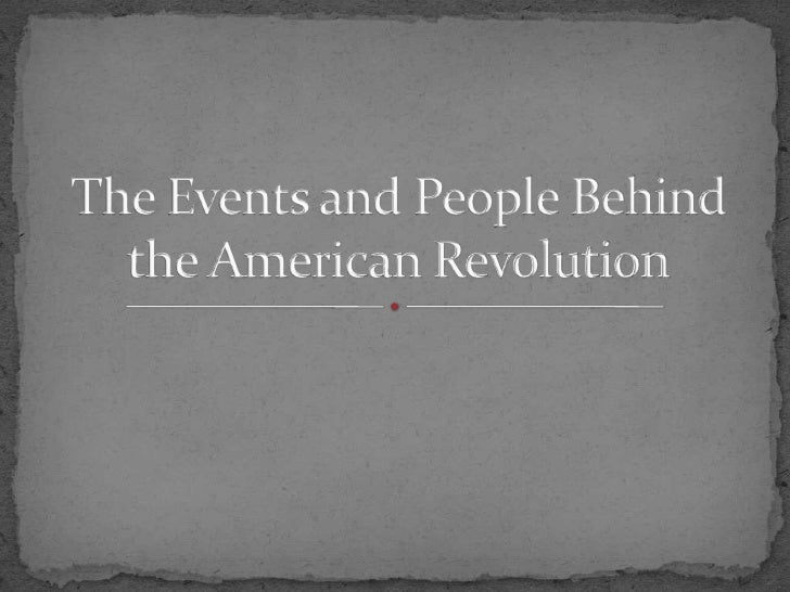 The Events and People Behind the American Revolution<br />
