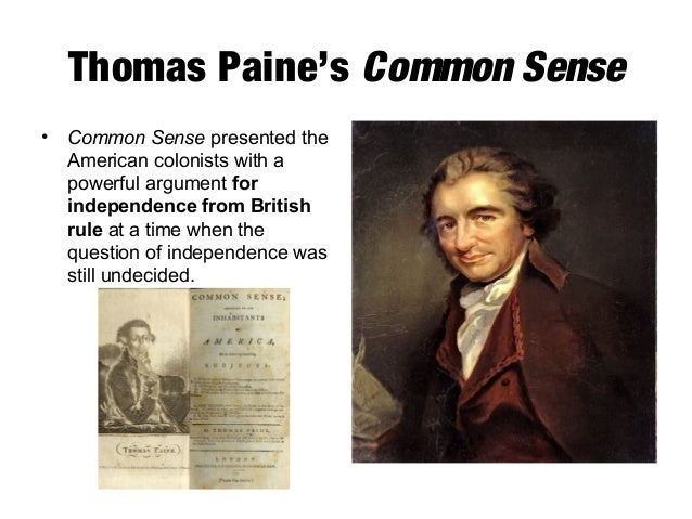 thomas paine s common sense and declaration independence Thomas paine's common sense and the declaration of independence are  this  is not an example of the work written by our professional essay writers.