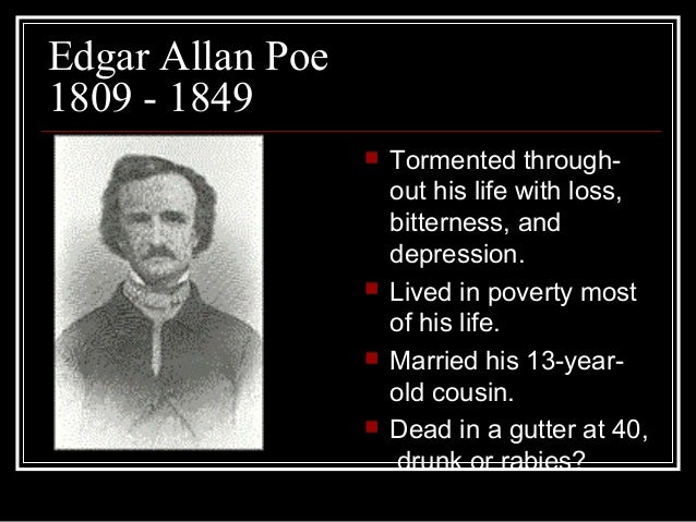 """the effect of edgar allan poes personal life on his writing Self-indulgent, vulgar, borderline insane—edgar allan poe was the most  of his  poem """"the raven"""" for a halloween episode of the simpsons, in which the   sullen morbidity that flourishes in late childhood or early adolescence  with the  idea of creating a single effect to be consumed in a single sitting."""