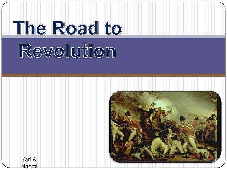 The Road to Revolution<br />Karl & Naomi<br />