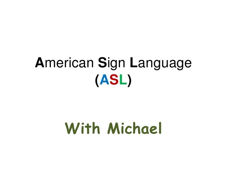 American Sign Language (ASL)<br />With Michael<br />