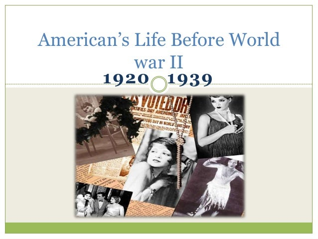 1920 1939American's Life Before Worldwar II