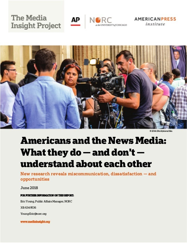 Americans and the News Media: What they do — and don't — understand about each other New research reveals miscommunication...