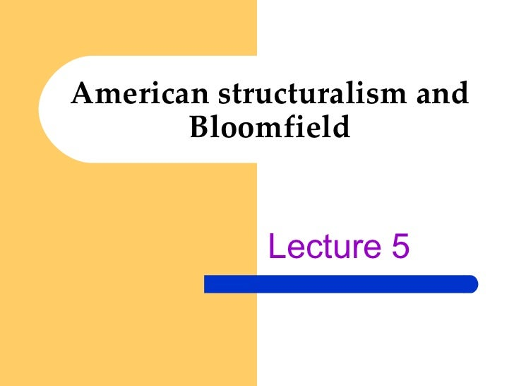 American structuralism and Bloomfield Lecture 5