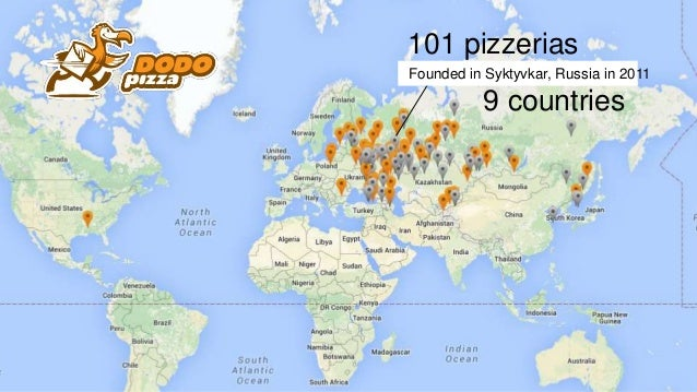 Founded in Syktyvkar, Russia in 2011 101 pizzerias 9 countries