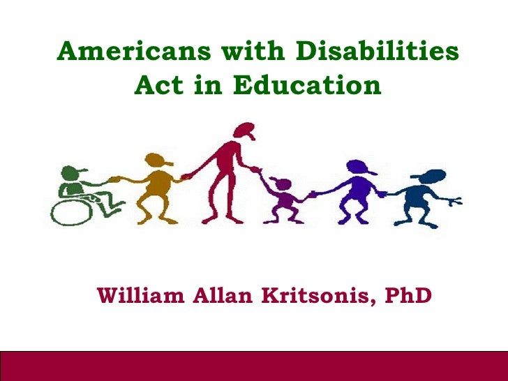 Americans with Disabilities Act in Education William Allan Kritsonis, PhD