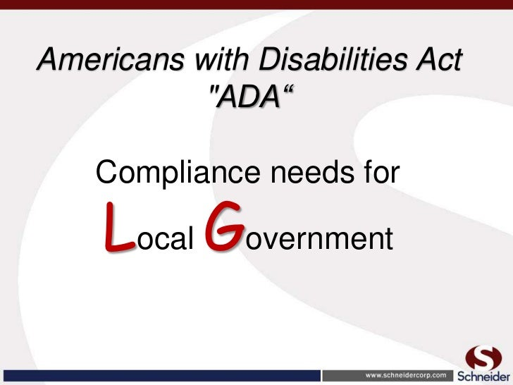 "Americans with Disabilities Act           ""ADA""    Compliance needs for    Local Government"