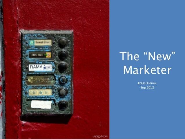 "The ""New"" Marketer  Krassi Genov    Sep 2012"