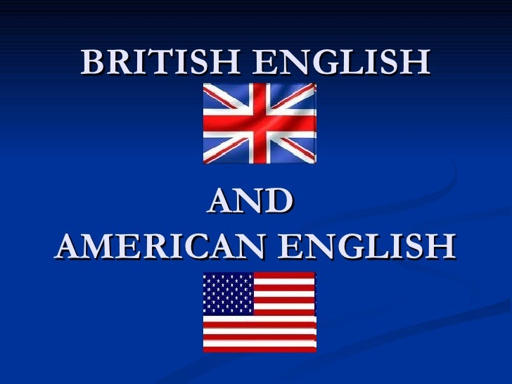 conclusion of american and british english English learners are often confused about the difference between american and british english the everyday grammar team looks into six ways that the two.