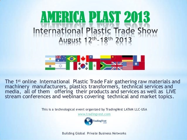 The 1st online International Plastic Trade Fair gathering raw materials andmachinery manufacturers, plastics transformers,...