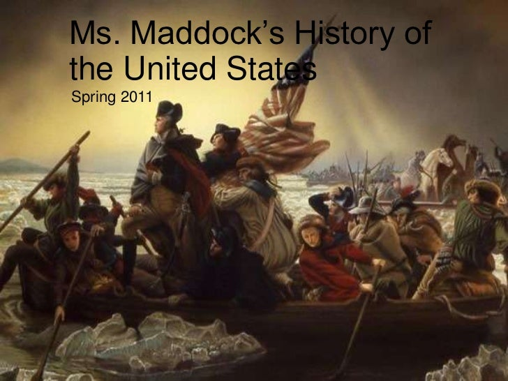 Ms. Maddock's History of the United States<br />Spring 2011<br />