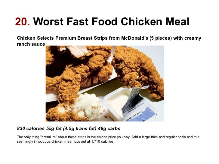 20.  Worst Fast Food Chicken Meal Chicken Selects Premium Breast Strips from McDonald's (5 pieces) with creamy ranch sauce...