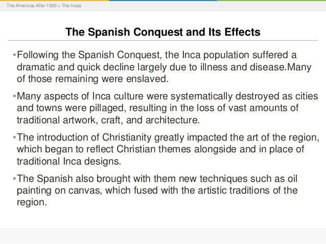 effects on spanish conquest of the americas essay Effects on spanish conquest of the americas essay sample the combination of prolonged warfare, exploitation, disease and the spread of catholicism gradually asserted spanish dominion over the indigenous population in america, who nonetheless survived and endured both the conquest and 300 years of colonial rule.