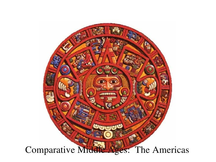 Comparative Middle Ages:  The Americas