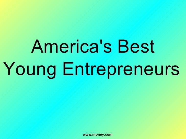 America's Best Young Entrepreneurs   www.money.com
