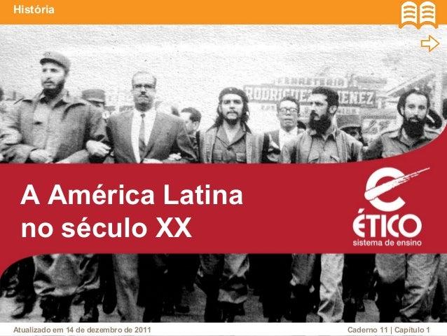História  A América Latina  no século XX  Caderno Atualizado em 14 de dezembro de 2011 11 | Capítulo 1