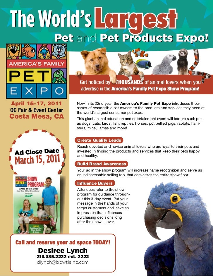 The World's Largest                  Pet and Pet Products Expo!                             Get noticed by THOUSANDS of an...