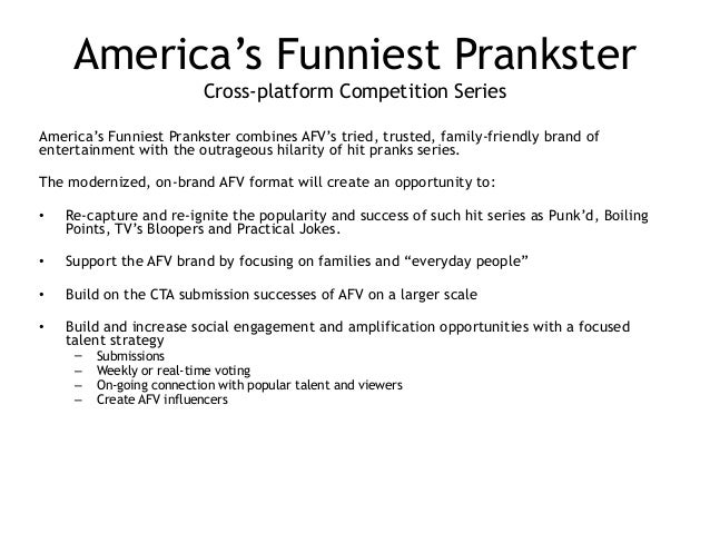America's Funniest Prankster Cross-platform Competition Series America's Funniest Prankster combines AFV's tried, trusted...