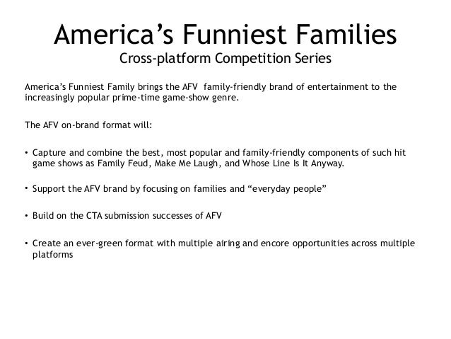 America's Funniest Families Cross-platform Competition Series America's Funniest Family brings the AFV family-friendly br...