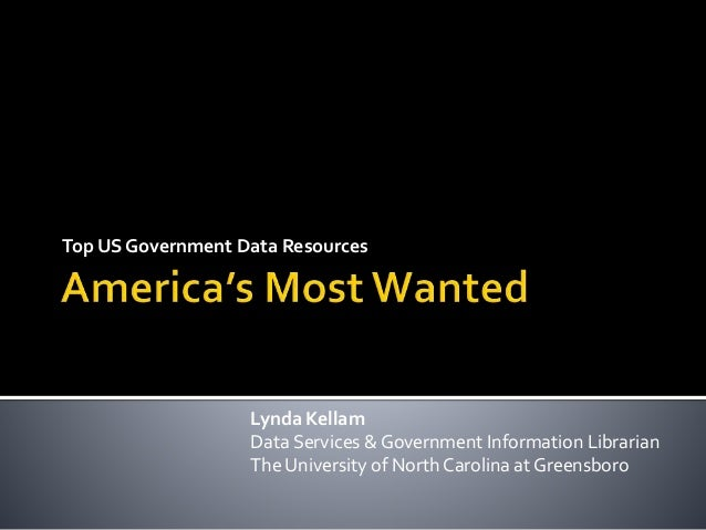 Top US Government Data Resources Lynda Kellam Data Services & Government Information Librarian The University of North Car...