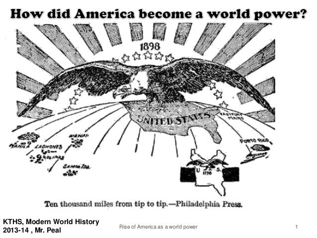 1Rise of America as a world power KTHS, Modern World History 2013-14 , Mr. Peal