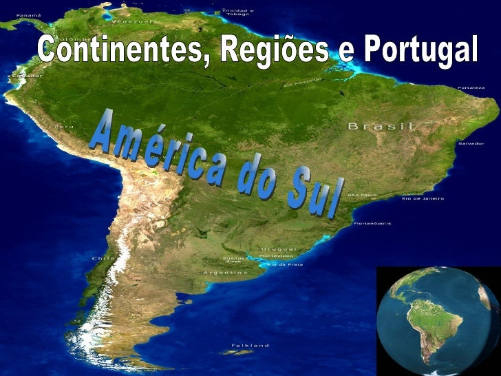 América do Sul Continentes, Regiões e Portugal