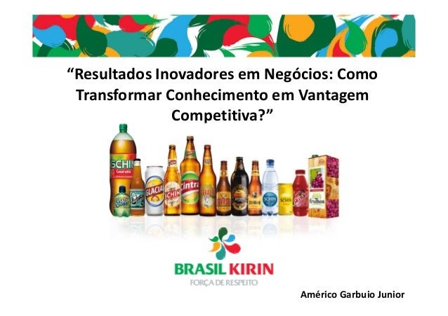 """""""Resultados Inovadores em Negócios: Como Transformar Conhecimento em Vantagem Competitiva?""""  Américo Garbuio Junior"""