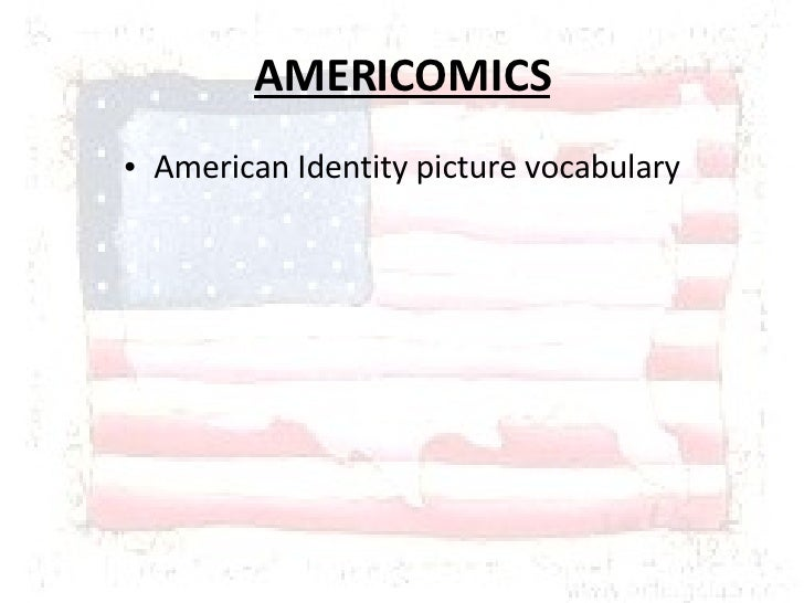 AMERICOMICS <ul><li>American Identity picture vocabulary </li></ul>