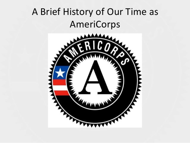 A Brief History of Our Time as         AmeriCorps