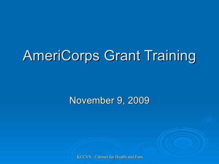AmeriCorps Grant Training November 9, 2009