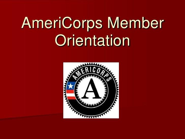 AmeriCorps Member Orientation<br />