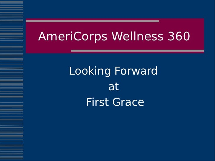 AmeriCorps Wellness 360    Looking Forward            at       First Grace