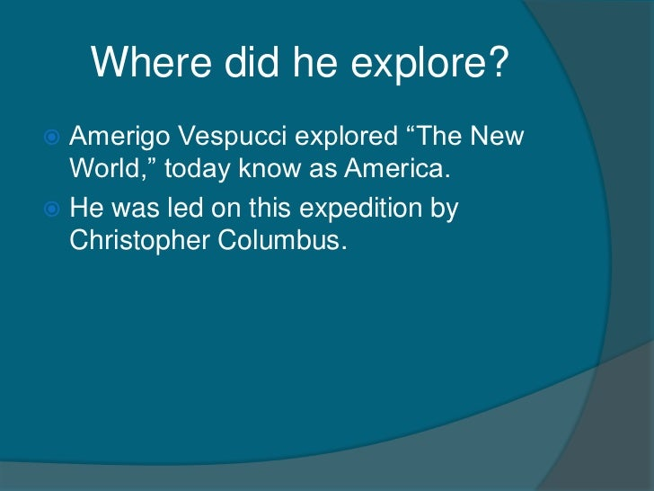 when did amerigo vespucci explore