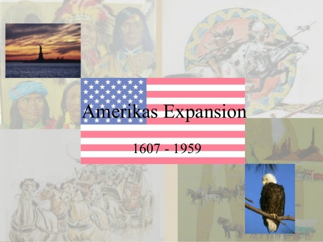 Amerikas Expansion 1607 - 1959