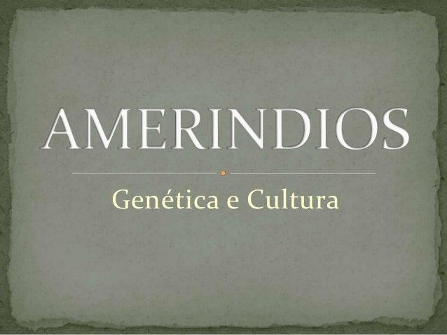Genética e Cultura