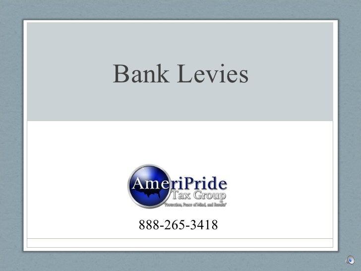 Bank Levies 888-265-3418