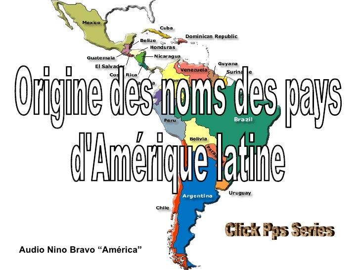 """Origine des noms des pays  d'Amérique latine Audio Nino Bravo """"América"""" Click Pps Series"""