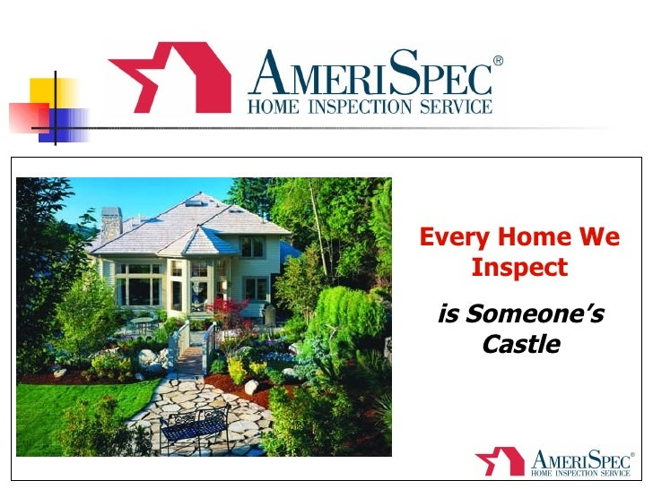 Every Home We Inspect is Someone's Castle