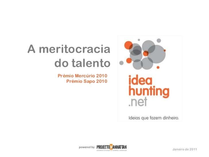 A meritocracia    do talento     Prémio Mercúrio 2010        Prémio Sapo 2010             powered by                      ...