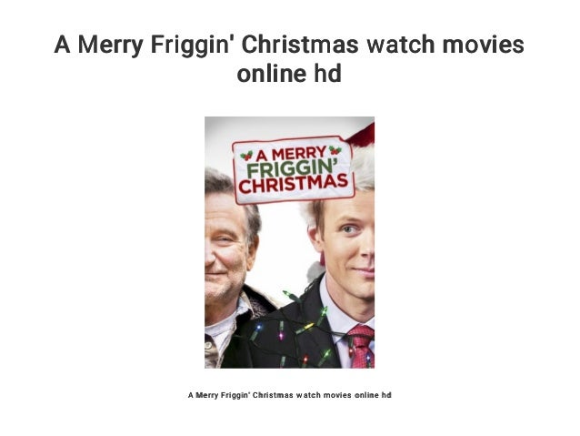 A Merry Friggin Christmas Watch Movies Online Hd