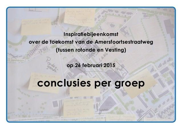 Inspiratiebijeenkomst over de toekomst van de Amersfoortsestraatweg (tussen rotonde en Vesting) op 26 februari 2015 conclu...
