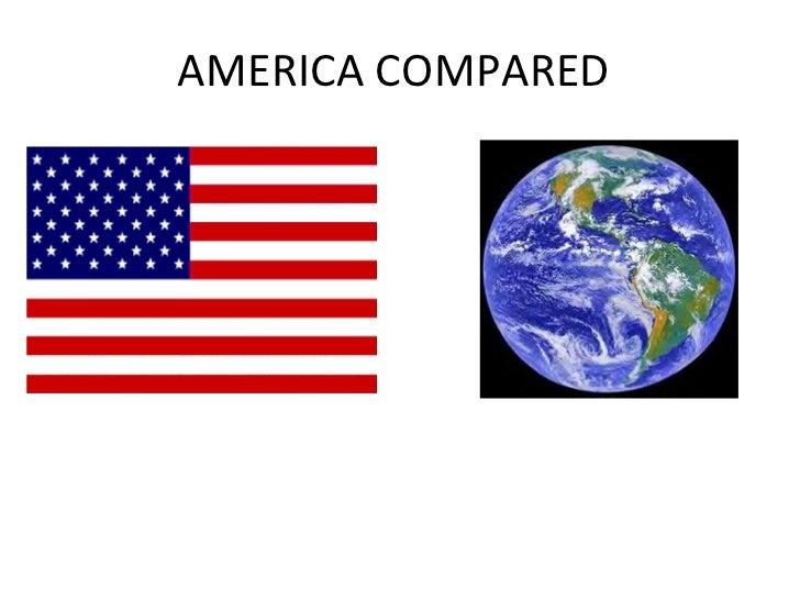 AMERICA COMPARED