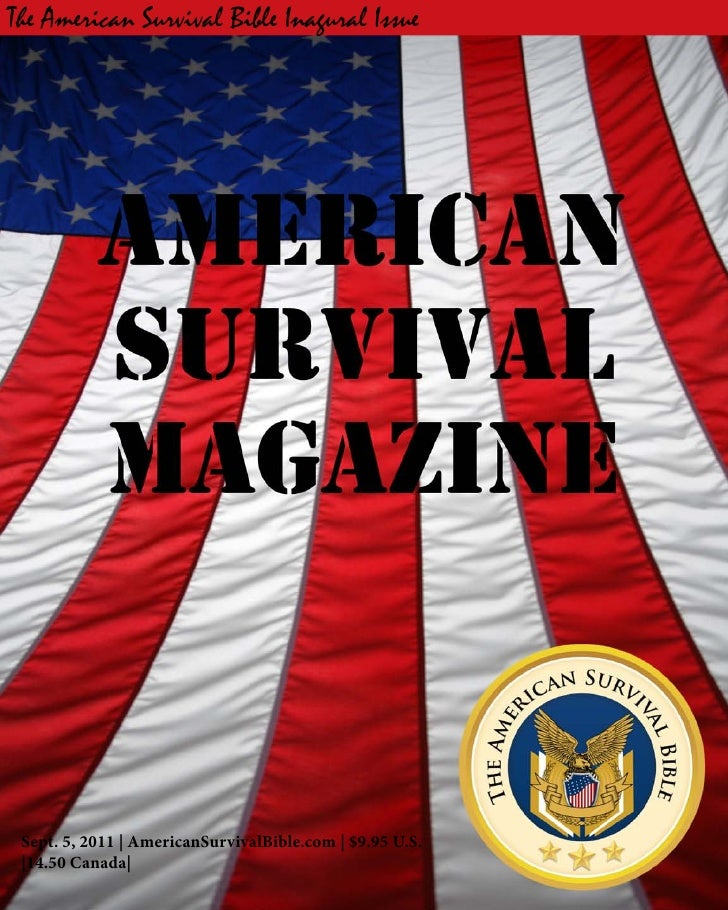 The American Survival Bible Inagural Issue Sept. 5, 2011 | AmericanSurvivalBible.com | $9.95 U.S. |14.50 Canada|