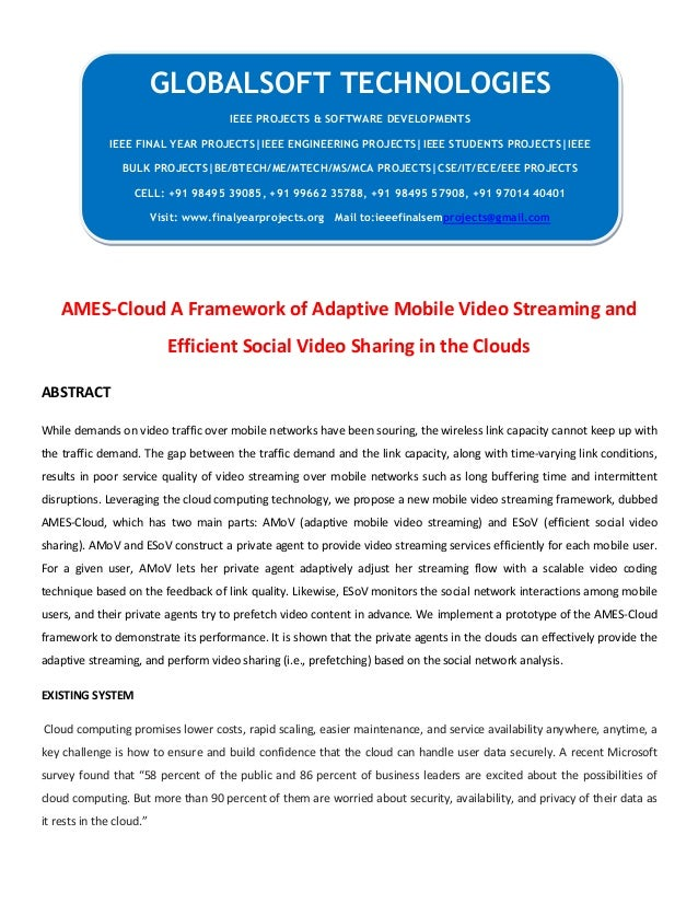 AMES-Cloud A Framework of Adaptive Mobile Video Streaming and Efficient Social Video Sharing in the Clouds ABSTRACT While ...