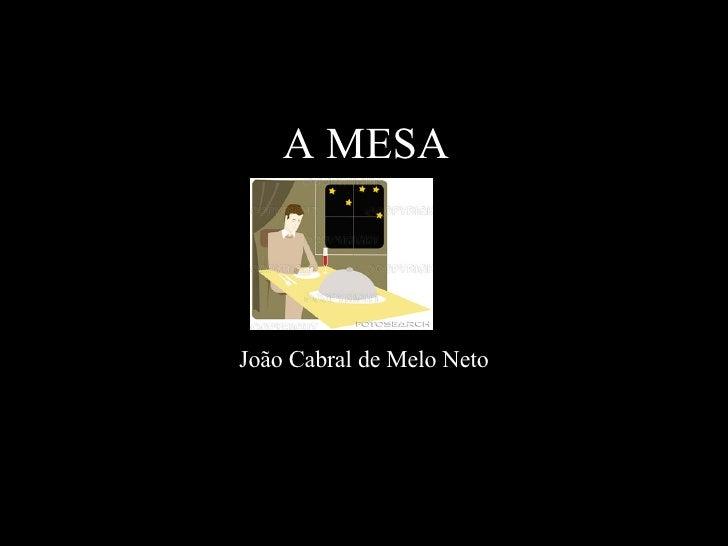 A MESA João Cabral de Melo Neto