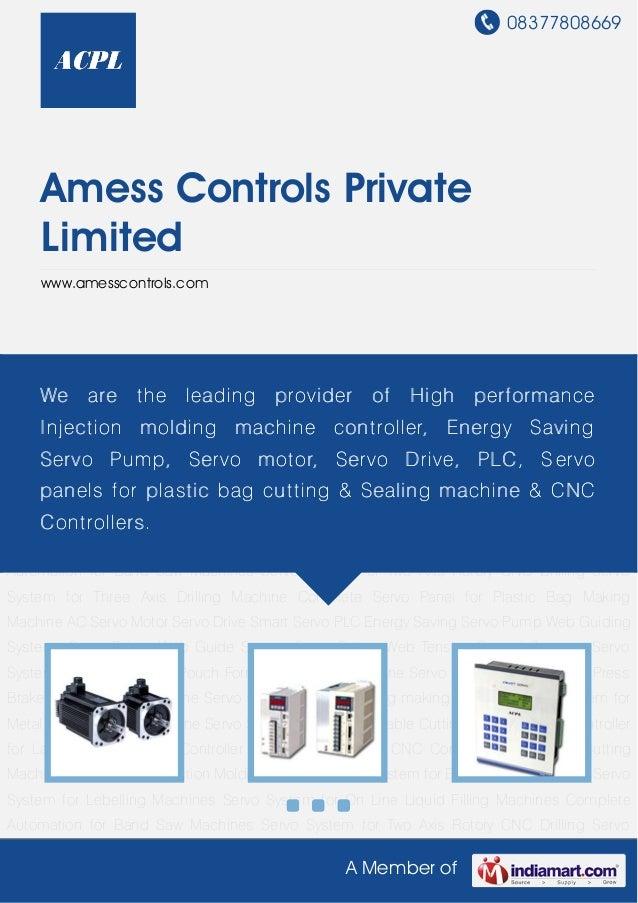 08377808669A Member ofAmess Controls PrivateLimitedwww.amesscontrols.comAC Servo Motor Servo Drive Smart Servo PLC Energy ...