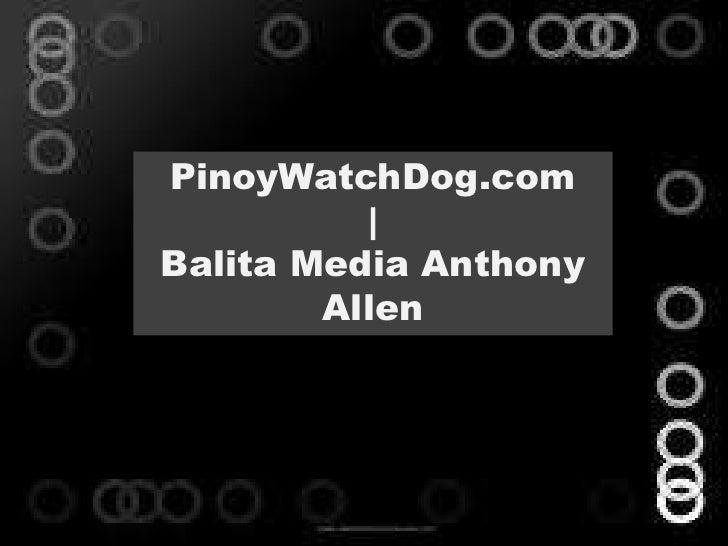 PinoyWatchDog.com          |Balita Media Anthony        Allen