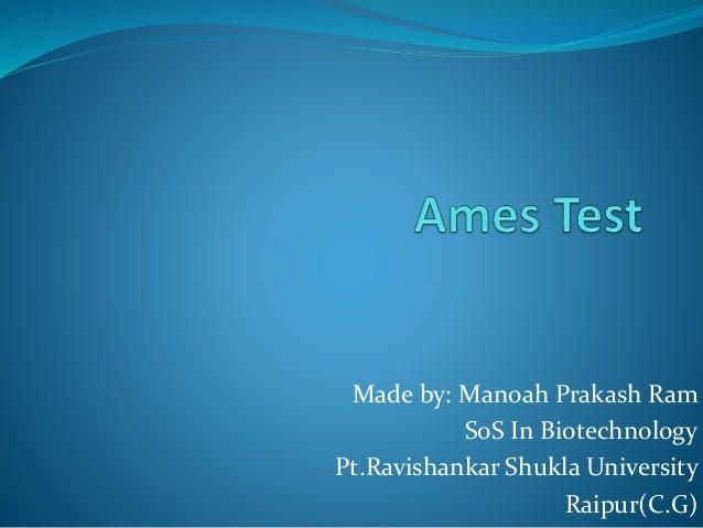 Made by: Manoah Prakash Ram SoS In Biotechnology Pt.Ravishankar Shukla University Raipur(C.G)