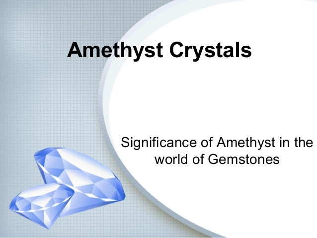 Amethyst Crystals Significance of Amethyst in the world of Gemstones